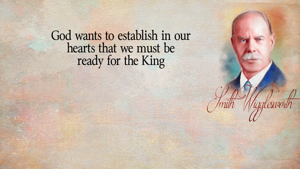 Smith Wigglesworth Be Ready Quotes