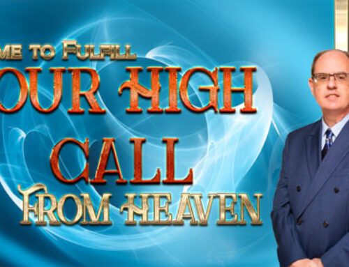 Its time to fulfill your high call from heaven