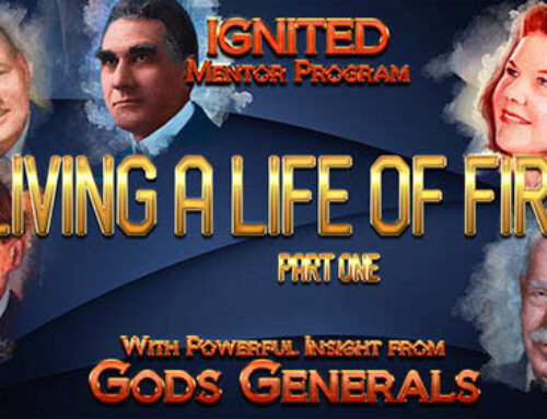 Ignited Mentoring Series- Living a Life of Fire