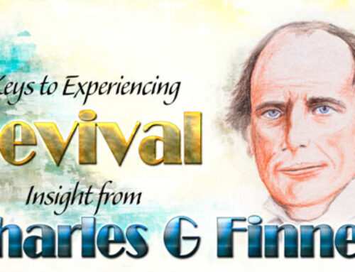 Keys to Experiencing Revival by Charles G Finney