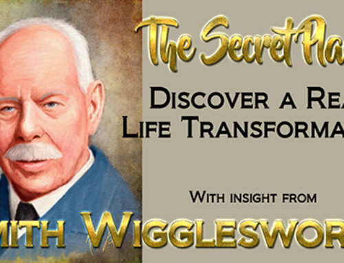 Smith Wigglesworth's Insight into the Secret Place and How Your Life is Transformed Into Something Wonderful